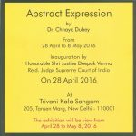 Abstract Expression by Dr. Chhaya Dubey, 28 April to 8th May 2016 at Trivani Kala Sangam New Delhi.