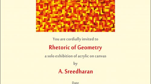 Rhetoric of Geometry, solo show by A. Sreedharan, Convention Foyer, India Habitat Centre, Delhi, 02 to 06 May 2016