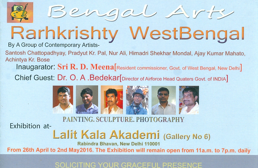Bengal Arty, Rarhkrishty West Bengal, group show, Lalit Kala Akademy, Delhi, 26 April 2016 Santosh Chattopadhyay, Pradyut Kr. Pal, Nur Ali, Himadri Shekhar Mondal, Ajay Kumar Mahato, Achintya Kr. Bose