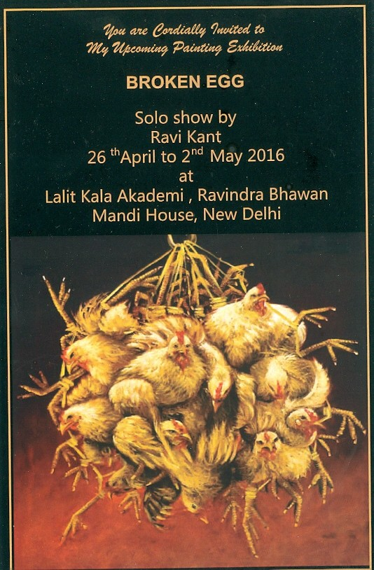 Broken Egg, solo show by Ravi Kant, at Lalit Kala Akademy Delhi, 26 April 2016